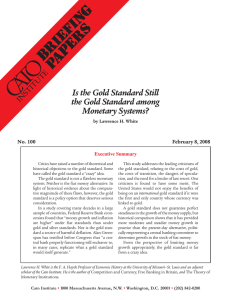 Is the Gold Standard Still the Gold Standard among Monetary Systems? No. 100