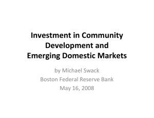 Investment in Community  Development and  Emerging Domestic Markets by Michael Swack