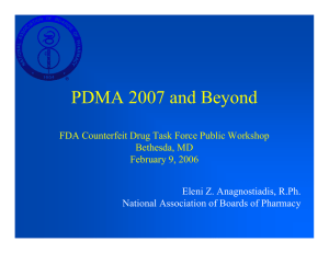 PDMA 2007 and Beyond FDA Counterfeit Drug Task Force Public Workshop