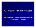 A Career in Pharmaceuticals AstraZeneca Canada Annil Ramsumair, Clinical Supplies Associate