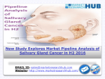 New Study Explores Market Pipeline Analysis of Salivary Gland Cancer in H2 2016