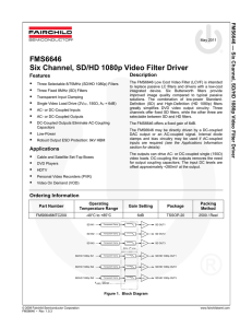 FMS6646 Six Channel, SD/HD 1080p Video Filter Driver Description