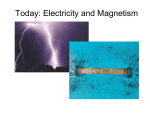 Today: Electricity and Magnetism