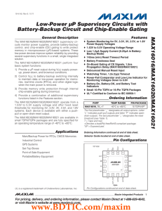 MAX16016/MAX16020/MAX16021 Low-Power µP Supervisory Circuits with Battery-Backup Circuit and Chip-Enable Gating General Description
