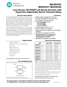 MAX6340/ MAX6421–MAX6426 Low-Power, SC70/SOT µP Reset Circuits with Capacitor-Adjustable Reset Timeout Delay