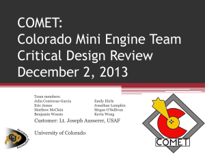 COMET: Colorado Mini Engine Team Critical Design Review December 2, 2013