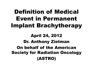 Definition of Medical Event in Permanent Implant Brachytherapy April 24, 2012