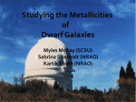 Studying the Metallicities of Dwarf Galaxies Myles McKay (SCSU)