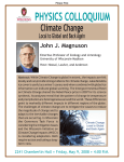 PHYSICS COLLOQUIUM Climate Change Local to Global and Back Again John J. Magnuson