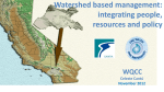Watershed based management:  integrating people, resources and policy