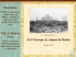 16.5 Europe & Japan in Ruins Main Idea: Why it Matters Now: