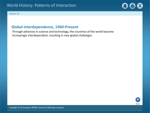 World History: Patterns of Interaction Global Interdependence, 1960-Present