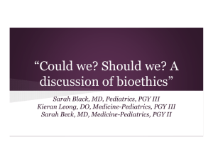 """Could we? Should we? A discussion of bioethics"""