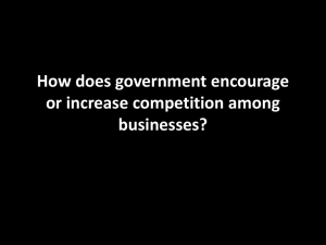 How does government encourage or increase competition among businesses?