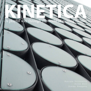 KINETICA A playful way through the world of moving facades Kotryna Zvironaite