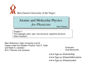 Atomic and Molecular Physics for Physicists Ben-Gurion University of the Negev