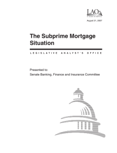 The Subprime Mortgage Situation Presented to: Senate Banking, Finance and Insurance Committee