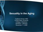 Sexuality in the Aging Taalibah Ahmed, MS4 Florida State University College of Medicine