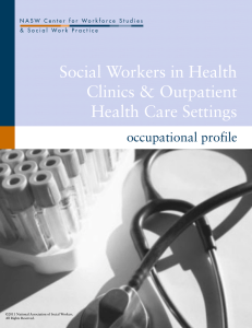 Social Workers in Health Clinics & Outpatient Health Care Settings occupational profile
