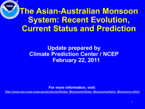 The Asian-Australian Monsoon System: Recent Evolution, Current Status and Prediction Update prepared by