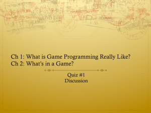 Ch 1: What is Game Programming Really Like? Quiz #1 Discussion