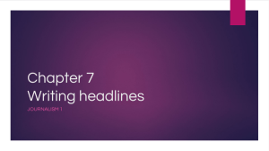 Chapter 7 Writing headlines JOURNALISM 1