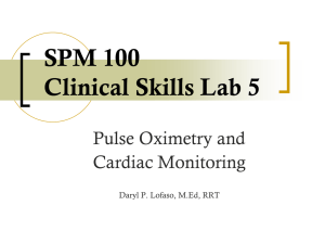 SPM 100 Clinical Skills Lab 5 Pulse Oximetry and Cardiac Monitoring