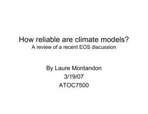 How reliable are climate models? By Laure Montandon 3/19/07 ATOC7500