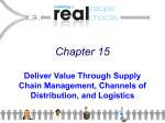 Chapter 15 Deliver Value Through Supply Chain Management, Channels of Distribution, and Logistics
