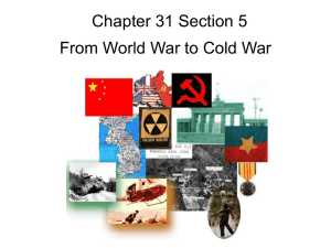 Chapter 31 Section 5 From World War to Cold War