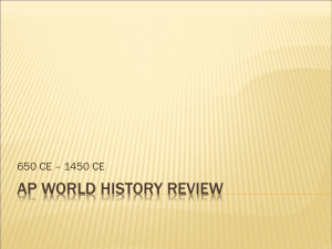 AP WORLD HISTORY REVIEW 650 CE – 1450 CE