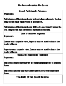 The Roman Debates: The Cases Case 1: Patricians Vs Plebeians