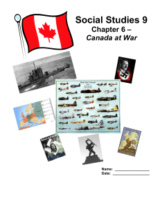 Social Studies 9 Social Studies 9 Chapter 6 – Canada at War Name