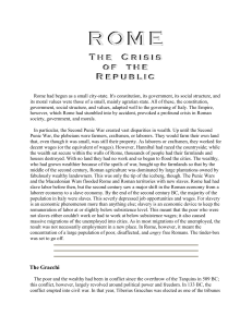 Rome had begun as a small city-state. It`s constitution, its