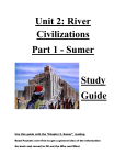 Unit 2: River Civilizations Part 1 - Sumer Study Guide Use this guide