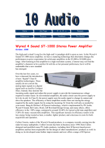 Wyred 4 Sound ST-1000 Stereo Power Amplifier October, 2008 The