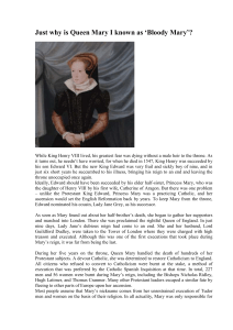 Just why is Queen Mary I known as `Bloody Mary`? While King Henry