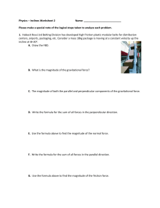 Physics – Inclines Worksheet 2 Name: Please make a special note