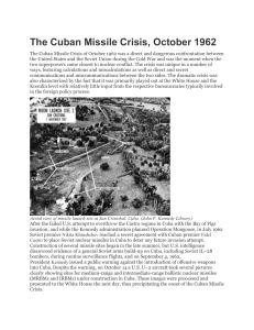 The Cuban Missile Crisis, October 1962 The Cuban Missile Crisis of