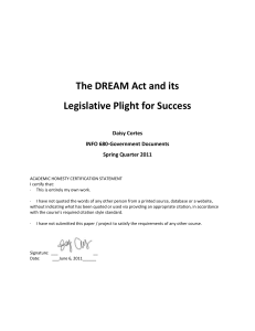 1 |DREAM ACT The DREAM Act and its Legislative Plight for