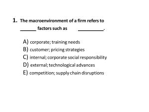 1. The macroenvironment of a firm refers to _____ factors such as