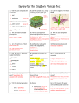 Review for the Kingdom Plantae Test 1a. Order the parts of