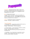 Propaganda – Widespread promotion of ideas, usually seen in