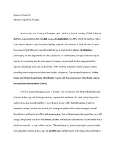 Spencer Rosenvall Aquinas` Argument Analysis Aquinas was one of