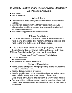 Ethical Relativism is Opposed to Absolutism.