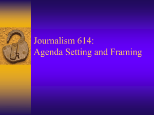 Agenda Setting and Framing - School of Journalism and Mass