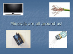Minerals are all around us!