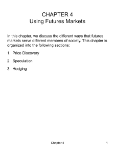 Chapter 4: Using Futures Markets