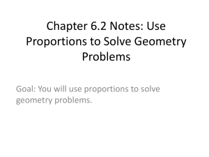 Chapter 6.2 Notes: Use Proportions to Solve Geometry Problems