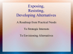 Exposing, Resisting, Developing Alternatives
